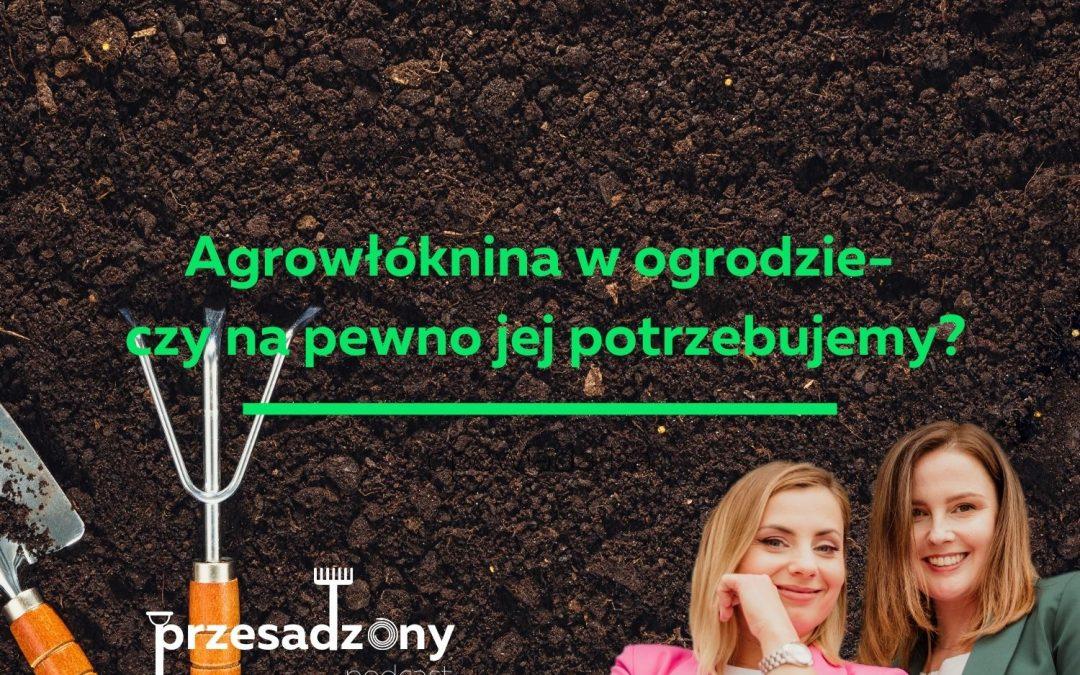 #05. Agrowłóknina w ogrodzie- czy naprawdę jej potrzebujemy?